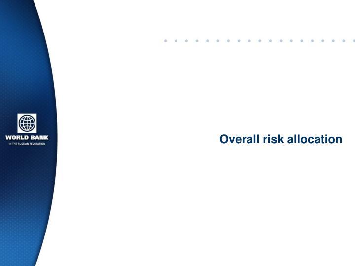 Overall risk allocation