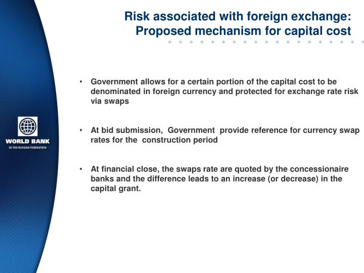 Risk associated with foreign exchange: Proposed mechanism for capital cost
