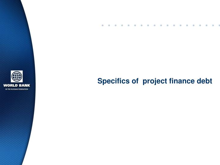 Specifics of project finance debt