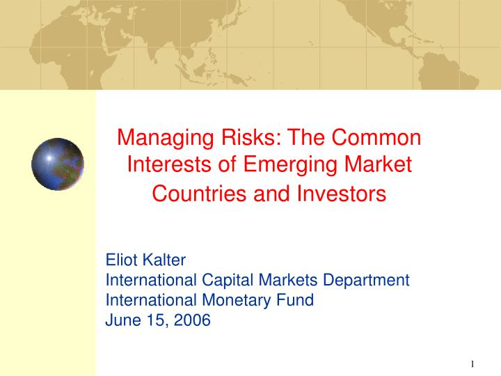 managing risks the common interests of emerging market countries and investors n.
