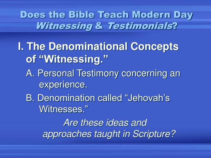 does the bible teach modern day witnessing testimonials n.