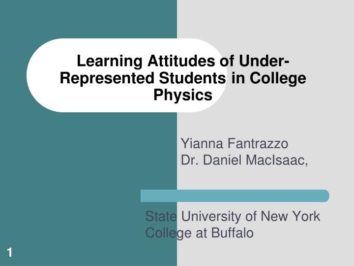 Learning attitudes of under represented students in college physics