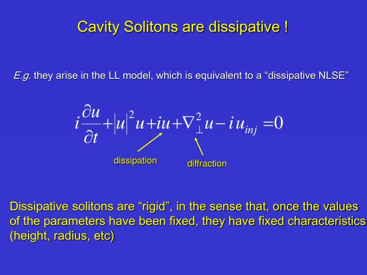Cavity Solitons are dissipative !