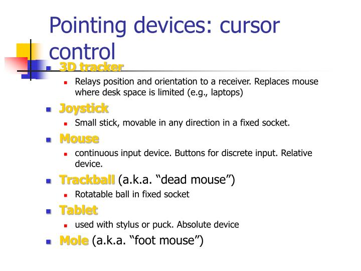Pointing devices: cursor control