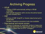 archiving progress