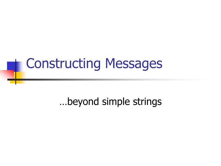 Constructing Messages