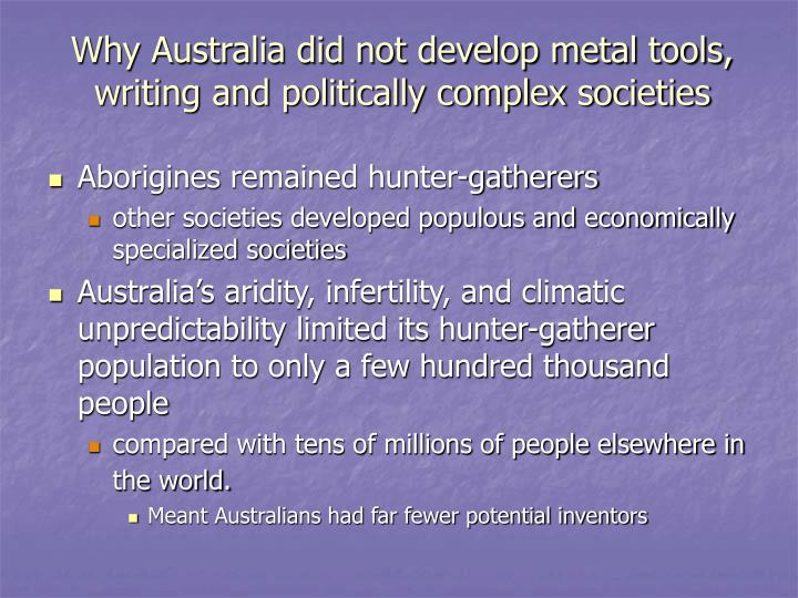 Why Australia did not develop metal tools, writing and politically complex societies