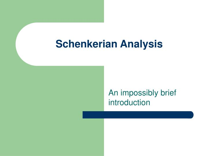 Schenkerian Analysis