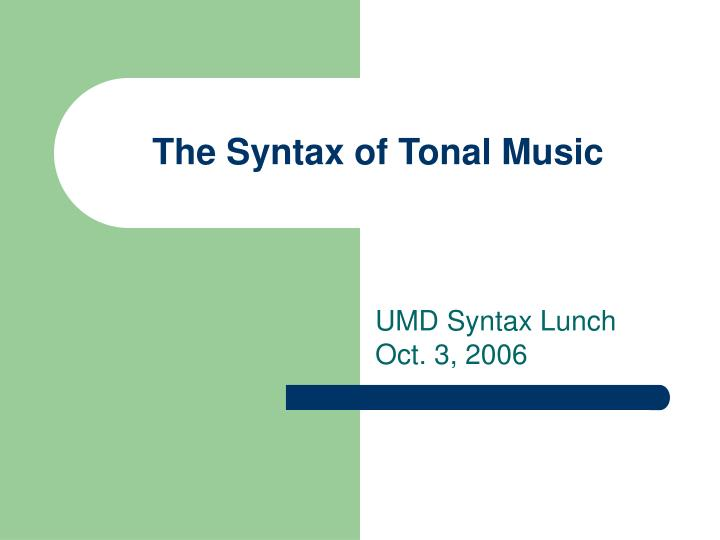 The syntax of tonal music