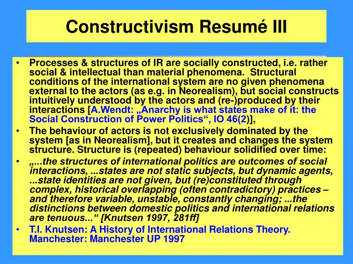 strengths and weaknesses of neorealism neoliberalism and constructivism Realism, especially its neorealist variant, dismisses asean as largely irrelevant, while constructivism focuses on asean as the focal point of a regional effort to build a southeast.
