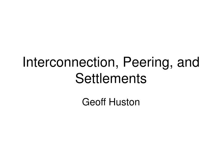 interconnection peering and settlements n.