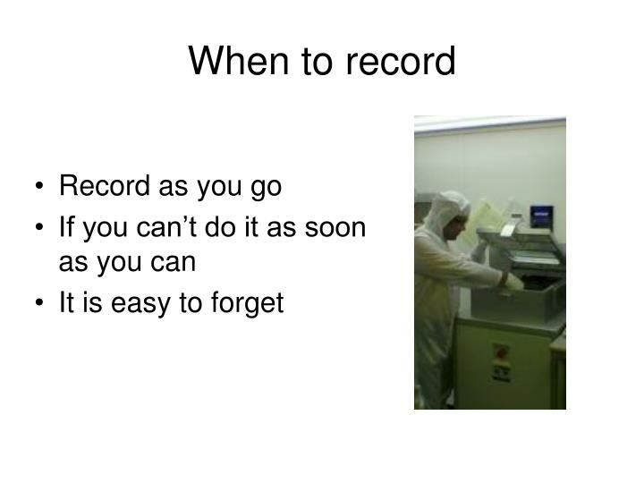 When to record