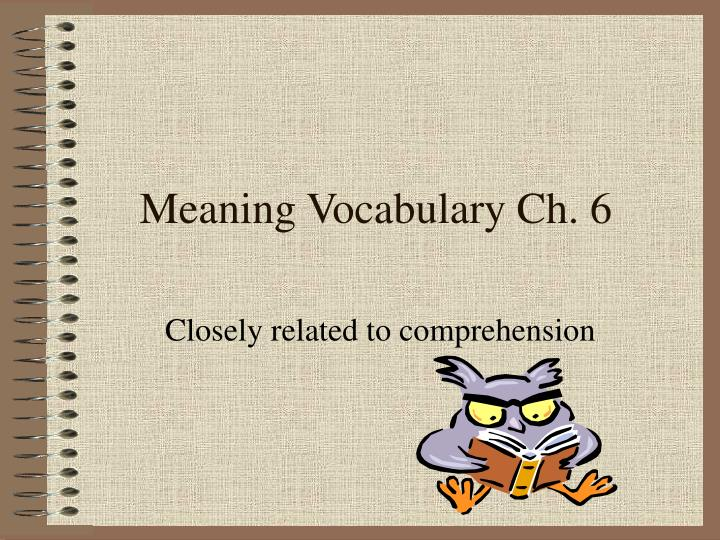 Meaning vocabulary ch 6