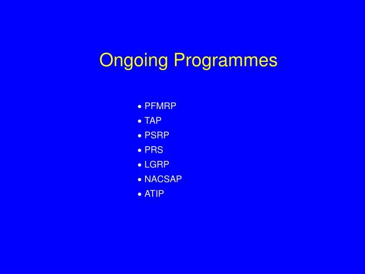 Ongoing Programmes