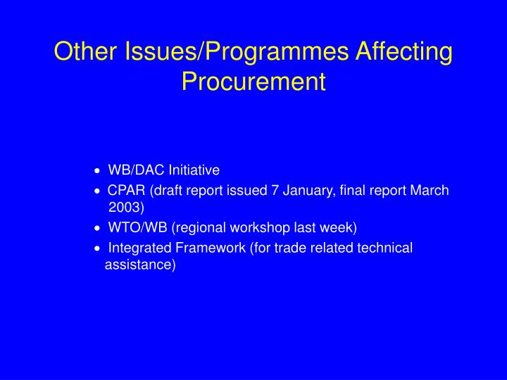 Other Issues/Programmes Affecting Procurement