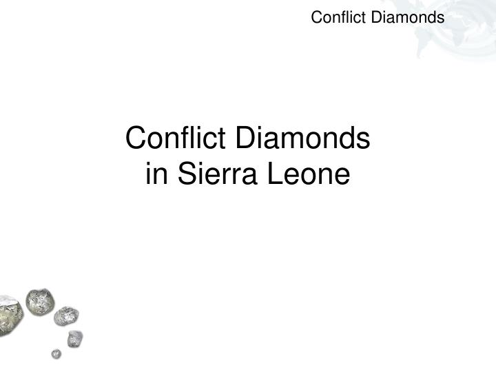 essay on conflict diamonds Attempt any two of the following ( 60 marks - 30 marks each ) | | case 1 | conflict diamonds | | conflict essay: the relationship wish nicole robinson.