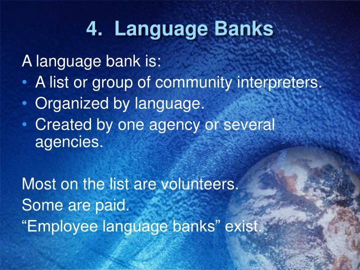 4.  Language Banks