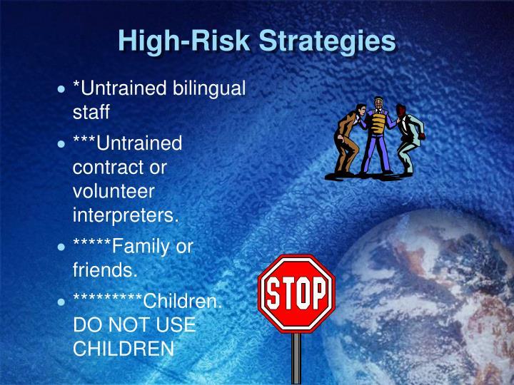 High-Risk Strategies
