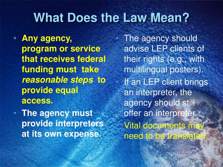 Any agency, program or service  that receives federal funding must  take