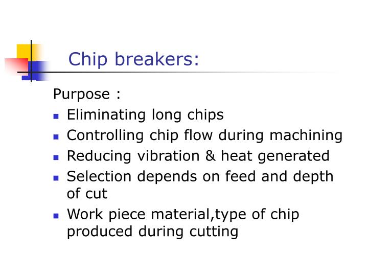 Chip breakers: