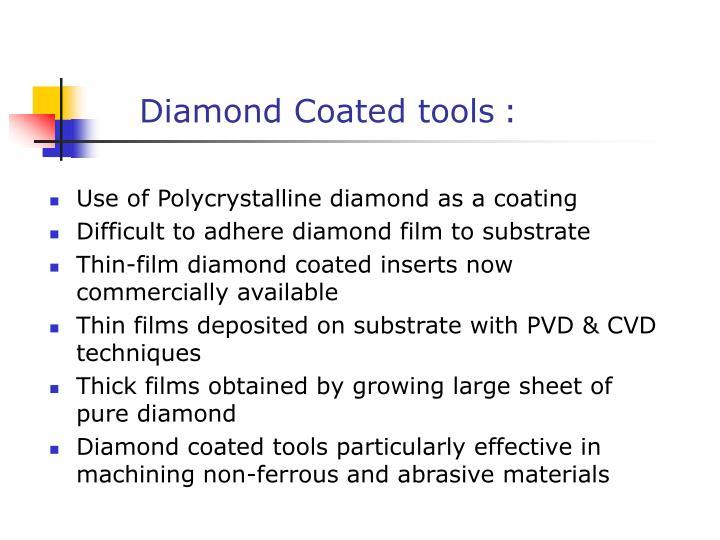 Diamond Coated tools