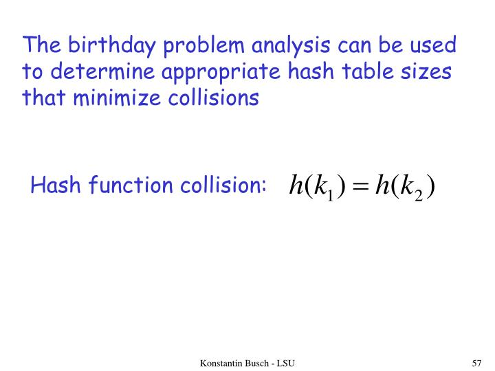 The birthday problem analysis can be used