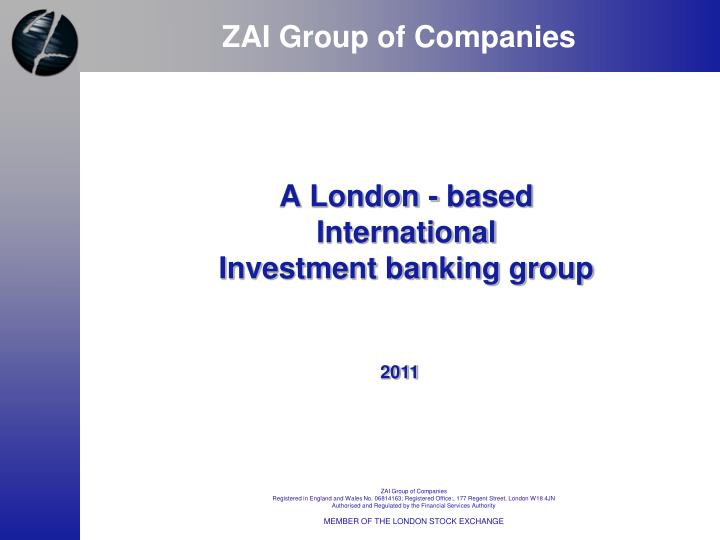 a london based international investment banking group n.