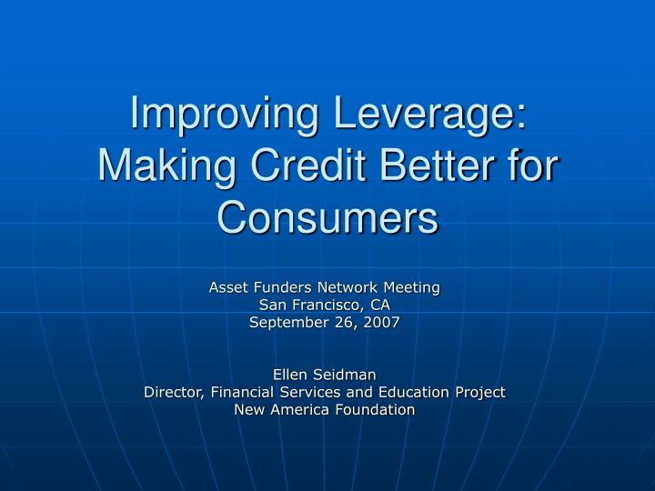 Improving leverage making credit better for consumers