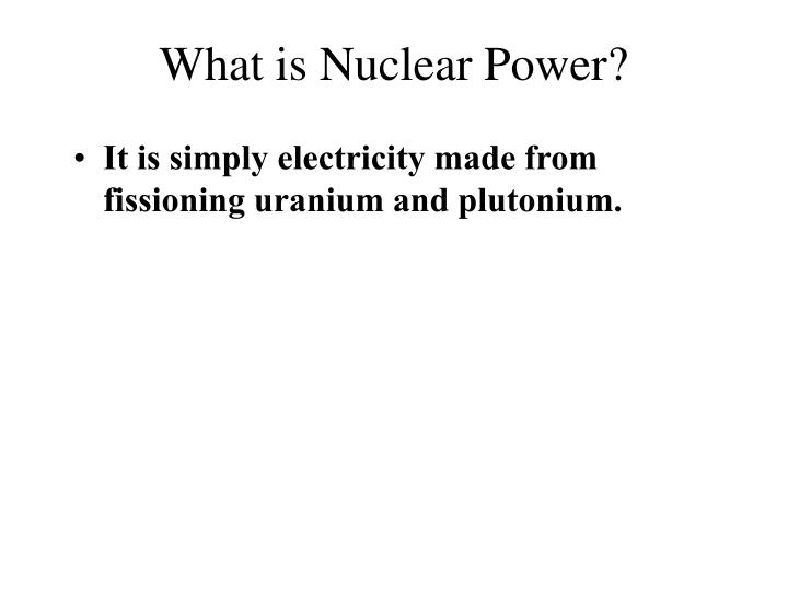 What is nuclear power