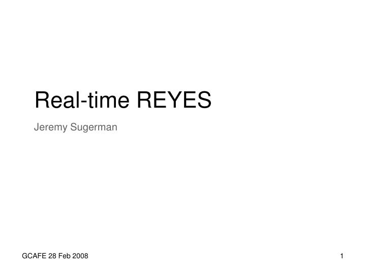 Real time reyes