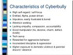 characteristics of cyberbully