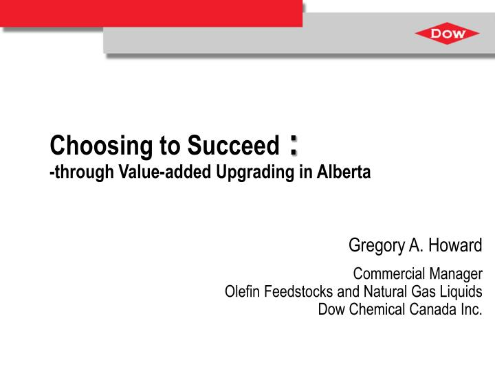 Choosing to succeed through value added upgrading in alberta