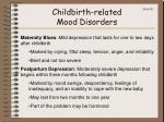 childbirth related mood disorders