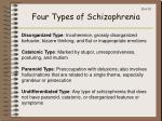 four types of schizophrenia