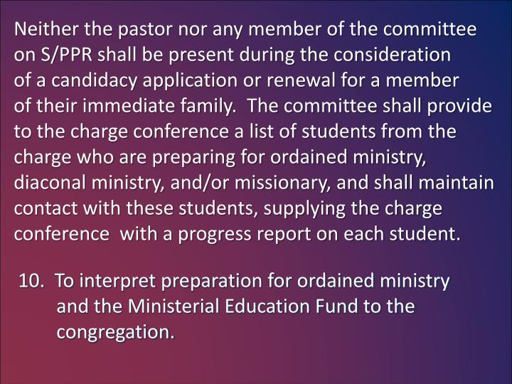 Neither the pastor nor any member of the committee