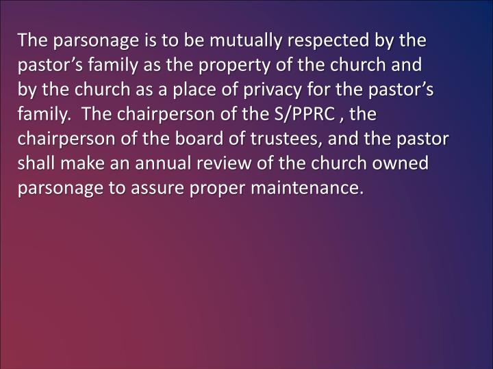 The parsonage is to be mutually respected by the
