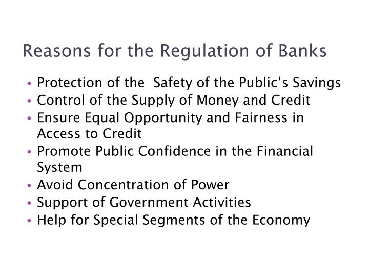 Reasons for the regulation of banks