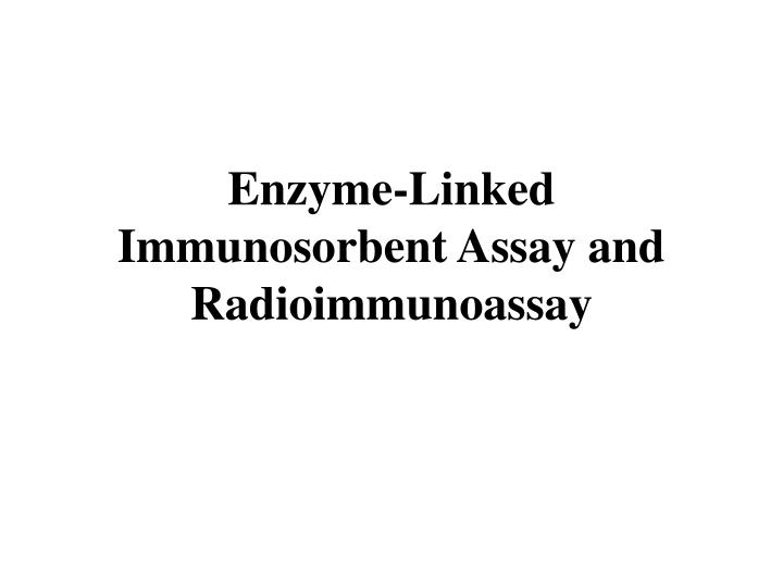 Enzyme-Linked Immunosorbent Assay and Radioimmunoassay