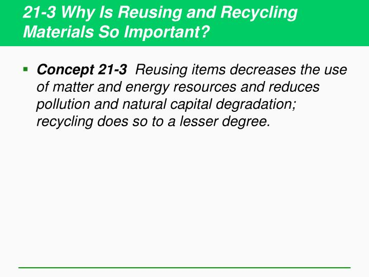 21-3 Why Is Reusing and Recycling Materials So Important?