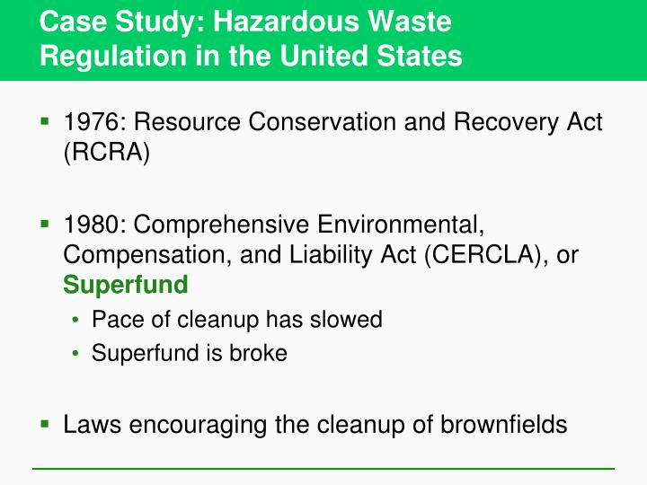 Case Study: Hazardous Waste Regulation in the United States