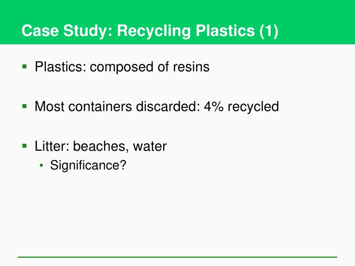 Case Study: Recycling Plastics (1)