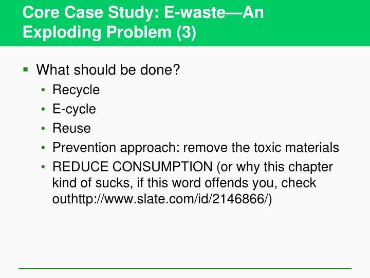 Core Case Study: E-waste—An Exploding Problem (3)