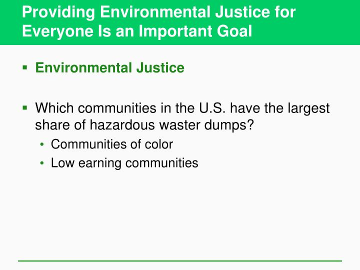 Providing Environmental Justice for Everyone Is an Important Goal