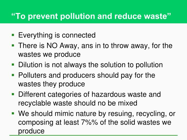 """""""To prevent pollution and reduce waste"""""""