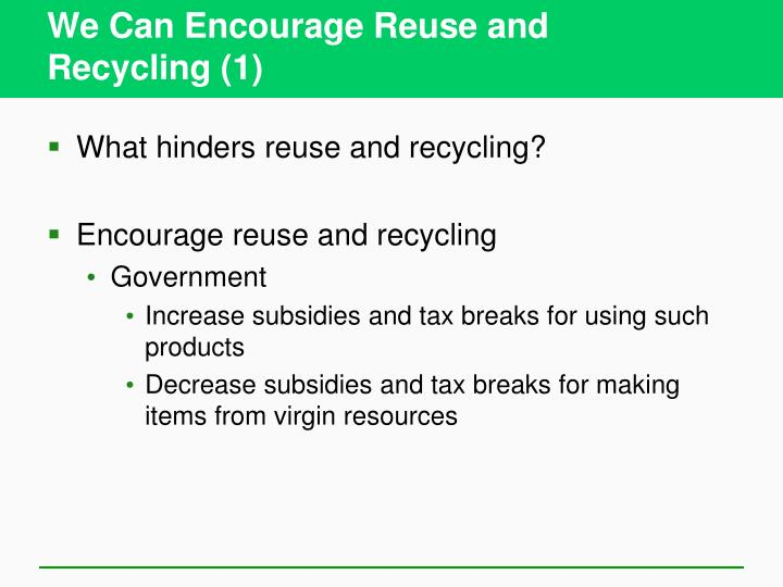 We Can Encourage Reuse and