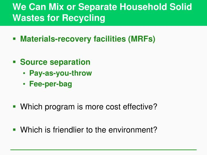 We Can Mix or Separate Household Solid Wastes for Recycling