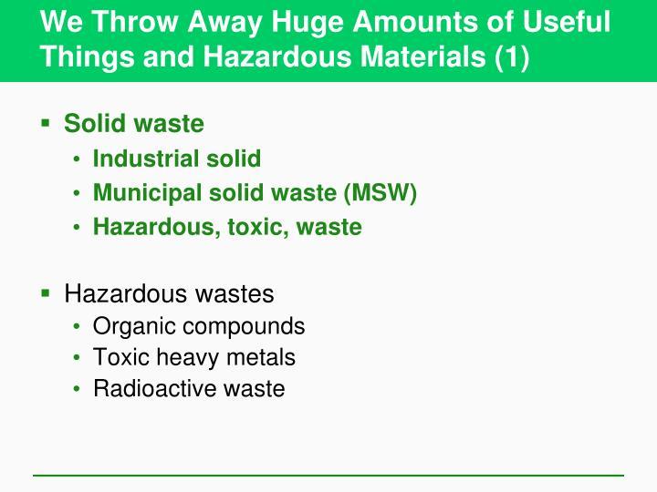 We Throw Away Huge Amounts of Useful Things and Hazardous Materials (1)