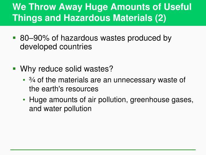 We Throw Away Huge Amounts of Useful Things and Hazardous Materials (2)