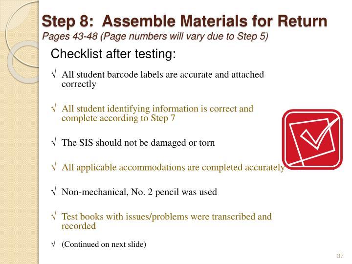 Step 8:  Assemble Materials for Return