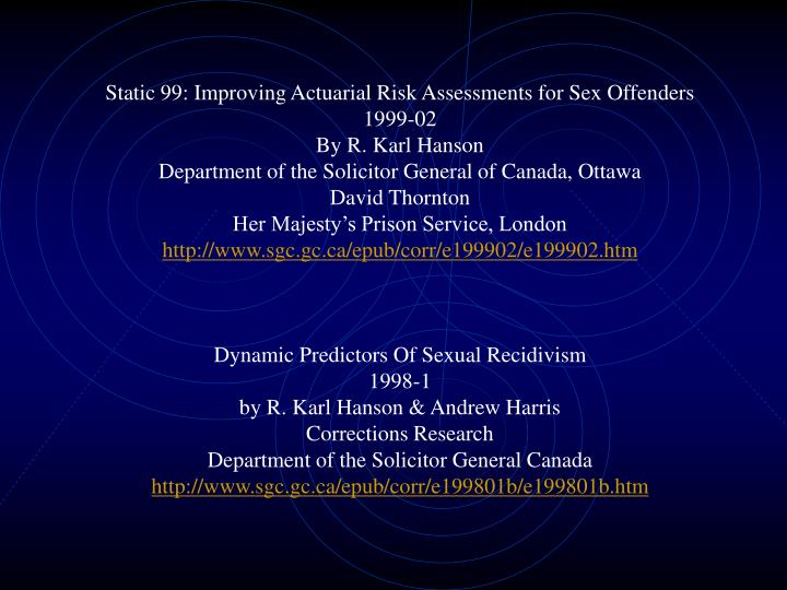 Static 99: Improving Actuarial Risk Assessments for Sex Offenders